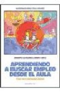 Portada de APRENDIENDO A BUSCAR EMPLEO DESDE EL AULA. CUADERNO DEL ALUMNO: TALLER DE ORIENTACION LABORAL