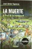 Portada de LA MUERTE EL FINAL DE LOS TIEMPOS II