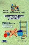 Portada de PROPUESTAS DE JUEGOS PARA INFANTIL: BANCOS SUECOS, BALONES CONVENCIONALES, ESPALDERAS, ASIENTOS SALTARINES Y BANDAS COOPERATIVAS