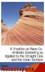 Portada de A TREATISE ON PLANE CO-ORDINATE GEOMETRY AS APPLIED TO THE STRAIGHT LINE AND THE CONIC SECTIONS