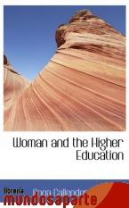 Portada de WOMAN AND THE HIGHER EDUCATION