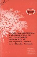 Portada de LA ORACION GRAMATICAL Y EL DESARROLLO DE LAS CAPACIDADES COMUNICATIVAS