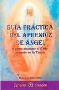 Portada de GUIA PRACTICA DEL APRENDIZ DE ANGEL