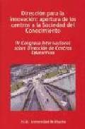 Portada de DIRECCION PARA LA INNOVACION: APERTURA DE LOS CENTROS A LA SOCIEDAD DEL CONOCIMIENTO
