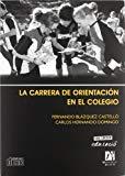 Portada de LA CARRERA DE ORIENTACION EN EL COLEGIO (+C.D.)