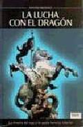 Portada de LA LUCHA CON EL DRAGON: LA TIRANIA DEL EGO Y LA GESTA HEROICA INTERIOR