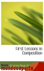 Portada de FIRST LESSONS IN COMPOSITION