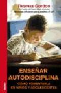 Portada de ENSEÑAR AUTODISCIPLINA: COMO FOMENTARLA EN NIÑOS Y ADOLESCENTES