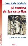 Portada de EL CAMINO DE LAS ESTRELLAS: VIDA DEL APOSTOL SANTIAGO