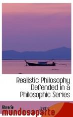 Portada de REALISTIC PHILOSOPHY DEFENDED IN A PHILOSOPHIC SERIES