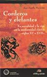 Portada de CORDEROS Y ELEFANTES: LA SACRACIDAD Y LA RISA EN LA MODENIDAD CLASICA: SIGLOS XV A XVII