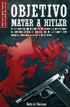 Portada de OBJETIVO: MATAR A HITLER