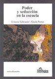 Portada de PODER Y SEDUCCION EN LA ESCUELA: RE-PENSANDO EN LA ETICA DOCENTE