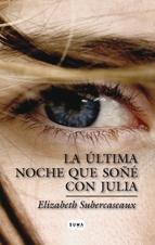 Portada de LA ÚLTIMA NOCHE QUE SOÑÉ CON JULIA (EBOOK)