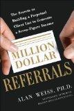 Portada de MILLION DOLLAR REFERRALS: THE SECRETS TO BUILDING A PERPETUAL CLIENT LIST TO GENERATE A SEVEN-FIGURE INCOME