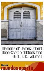 Portada de MEMOIRS OF JAMES ROBERT HOPE-SCOTT OF ABBOTSFORD D.C.L., Q.C., VOLUME I