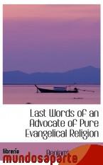 Portada de LAST WORDS OF AN ADVOCATE OF PURE EVANGELICAL RELIGION