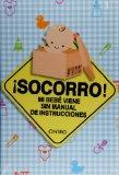 Portada de ¡SOCORRO! MI BEBE VIENE SIN MANUAL DE INSTRUCCIONES