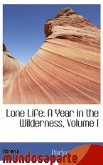 Portada de LONE LIFE: A YEAR IN THE WILDERNESS, VOLUME I