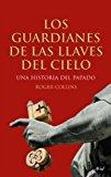 Portada de LOS GUARDIANES DE LAS LLAVES DEL CIELO: UNA HISTORIA DEL PASADO