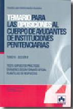 Portada de TEMARIO PARA LAS OPOSICIONES AL CUERPO DE AYUDANTES DE INSTITUCIONES PENITENCIARIAS. TOMO IV SECCION B: LIBRO DE TEST Y SUPUESTOS