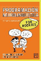Portada de PROGRAMACIÓN NEUROLINGÜÍSTICA FOR ROOKIES (PNL) (EBOOK)