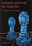 Portada de TRATADO GENERAL DE AJEDREZ: TACTICA Y ESTRATEGIA