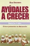 Portada de AYUDALES A CRECER HASTA LOS 3 AÑOS