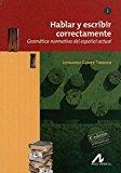 Portada de HABLAR Y ESCRIBIR CORRECTAMENTE TOMO I GRAMATICA N (4ª ED.)