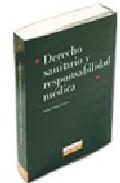Portada de DERECHO SANITARIO Y RESPONSABILIDAD MEDICA: COMENTARIOS A LA LEY 41/2002, DE 14 DE NOVIEMBRE , SOBRE DERECHOS DEL PACIENTE, INFORMACION Y DOCUMENTACION CLINICA