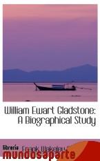 Portada de WILLIAM EWART GLADSTONE: A BIOGRAPHICAL STUDY