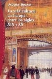 Portada de LA VIDA CULTURAL EN EUROPA ENTRE LOS SIGLOS XIX Y XX