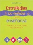 Portada de ESTRATEGIAS NO VERBALES PARA LA ENSEÑANZA : GUIA PERSONAL PARA ELMANEJO DEL SALON DE CLASES