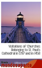 Portada de VISITATIONS OF CHURCHES BELONGING TO ST. PAUL`S CATHEDRAL IN 1297 AND IN 1458