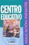 Portada de CENTRO EDUCATIVO: EDUCACION INFANTIL. LOS ASPECTOS LEGALES Y EL PROYECTO EDUCATIVO
