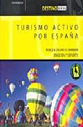 Portada de TURISMO ACTIVO POR ESPAÑA: PORQUE VIAJAR ES TAMBIEN EMOCION Y DEPORTE