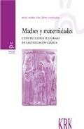 Portada de MADRES Y MATERNIDADES: CONSTRUCCIONES CULTURALES EN LA CIVILIZACION CLASICA