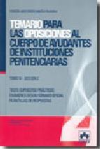 Portada de TEMARIO PARA LAS OPOSICIONES AL CUERPO DE AYUDANTES DE INSTITUCIONES PENITENCIARIAS. TOMO I: LIBRO DE TEST Y SUPUESTOS PRACTICOS