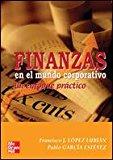 Portada de FINANZAS EN EL MUNDO CORPORATIVO: UN ENFOQUE PRACTICO