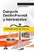 Portada de CUERPO DE GESTION PROCESAL Y ADMINISTRATIVA DE LA ADMINISTRACION DE JUSTICIA. SUPUESTOS PRACTICOS