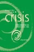 Portada de EL PEQUEÑO LIBRO DE LAS CRISIS: COMO AFRONTAR LOS CAMBIOS EN LA VIDA