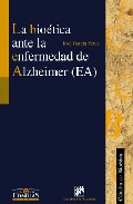 Portada de LA BIOETICA ANTE LA ENFERMEDAD DE ALZHEIMER