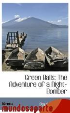 Portada de GREEN BALLS: THE ADVENTURE OF A NIGHT-BOMBER