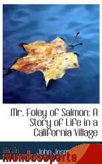 Portada de MR. FOLEY OF SALMON: A STORY OF LIFE IN A CALIFORNIA VILLAGE