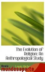 Portada de THE EVOLUTION OF RELIGION: AN ANTHROPOLOGICAL STUDY