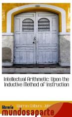 Portada de INTELLECTUAL ARITHMETIC: UPON THE INDUCTIVE METHOD OF INSTRUCTION