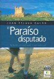 Portada de EL PARAISO DISPUTADO: LA RUTA DE LOS CASTILLOS Y LAS BATALLAS