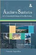 Portada de AUXILIARES SANITARIOS PARA LAS OPOSICIONES A LA COMUNIDAD AUTONOMA DE LAS ISLAS BALEARES: TEMARIO ESPECIFICO