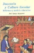 Portada de DOCENCIA Y CULTURA ESCOLAR REFORMAS Y MODELOS EDUCATIVOS