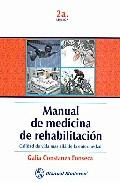 Portada de MANUAL DE MEDICINA DE REHABILITACION. CALIDAD DE VIDA MAS ALLA DELA ENFERMEDAD